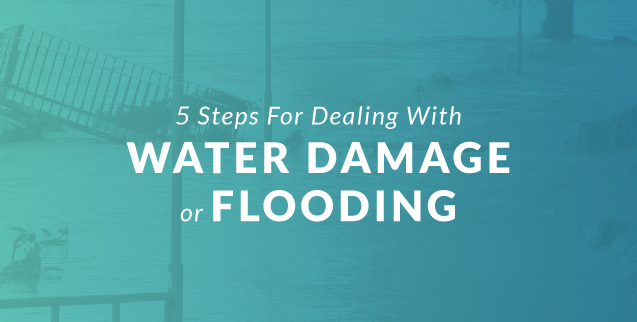 5 steps for dealing with water damage or flooding