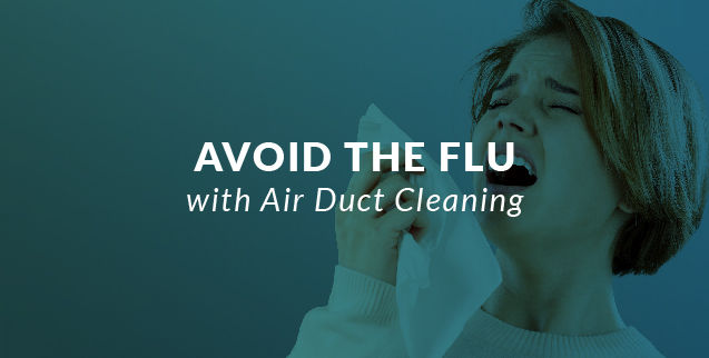 Avoid the Flu with Air Duct Cleaning