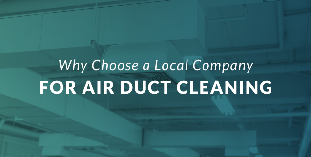 Choose a Local Air Duct Cleaning Company