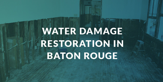 Water damage restoration in Baton Rouge