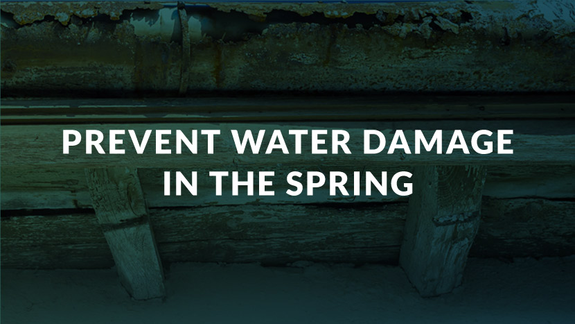 Prevent Water Damage in the Spring