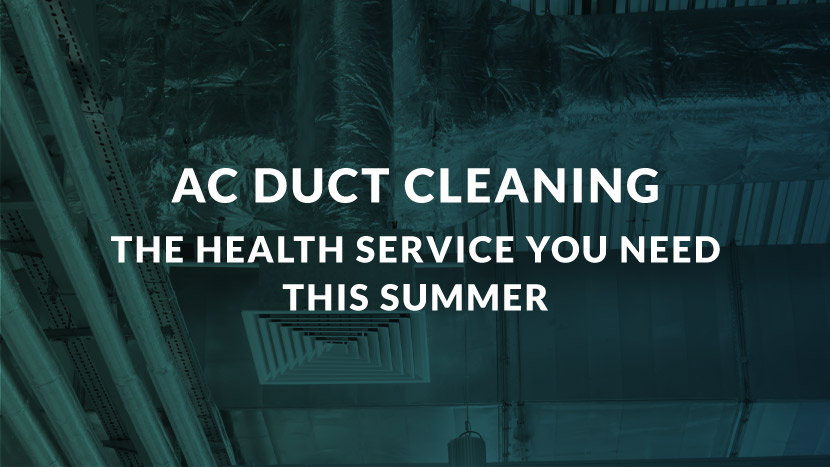 AC Duct Cleaning - The Health Service You Need this Summer
