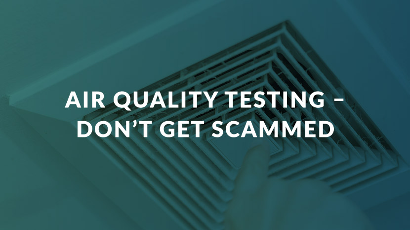 Air Quality Testing -- Don't Get Scammed