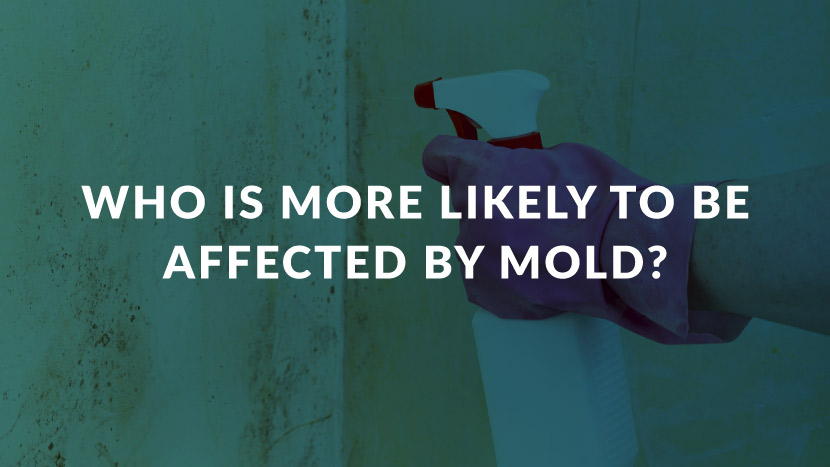 Who is More Likely to Be Affected by Mold?