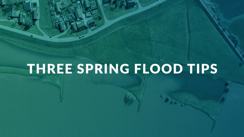 Three Spring Flood Tips
